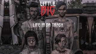 LITTLE BIG - Life in da trash