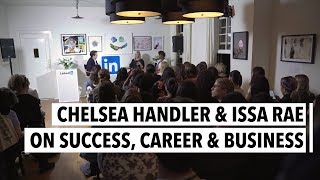 Chelsea Handler & Issa Rae On Success, Career & Business