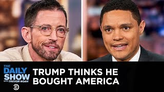 Trump Thinks He Bought America   The Daily Show