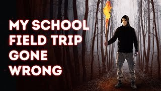 MY SCHOOL FIELD TRIP GONE WRONG. Road Trip Horror Story
