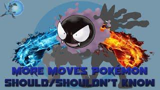 20 More Moves Pokémon SHOULD/SHOULDN'T Learn