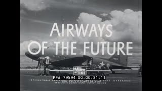 "U.S. ARMY AIR FORCE  AIR TRANSPORT COMMAND IN WWII  ""AIRWAYS OF THE FUTURE"" C-54 SKYMASTER 79594"