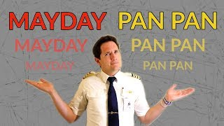 """MAYDAY vs PAN PAN"" Why do pilots use these CALLS? Explained by CAPTAIN JOE"