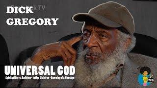 Dick Gregory - Universal God and Indigo Children