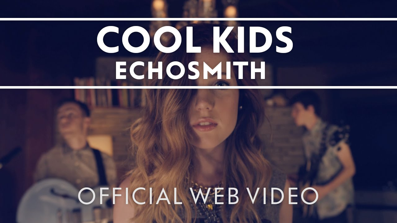 Cool Kids [Official Web Video]