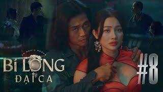 BI LONG ĐẠI CA Tập 8 | Hứa Minh Đạt, Khả Như, Steven Nguyễn, Lợi Trần | Webdrama Yang Hồ 2021