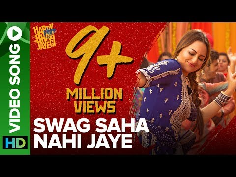Swag Saha Nahi Jaye - Video Song - Happy Phirr Bhag Jayegi - Sonakshi Sinha