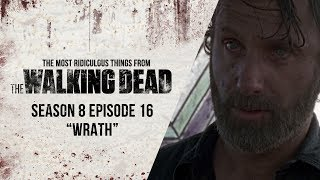 "S08E16 ""Wrath"" - The Most Ridiculous Things From Last Night's The Walking Dead"