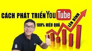 Cách Phát Triển Kênh Youtube Bền Vững Và Nhanh Nhất | Duy MKT
