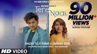 Video Tere Naal - Darshan Raval - Tulsi Kumar