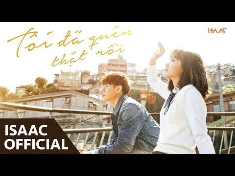 Tôi Đã Quên Thật Rồi | Isaac | Official MV