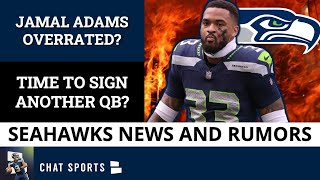 Seattle Seahawks News & Rumors: Jamal Adams Struggling | Blake Bortles Update | Time To Sign A QB?