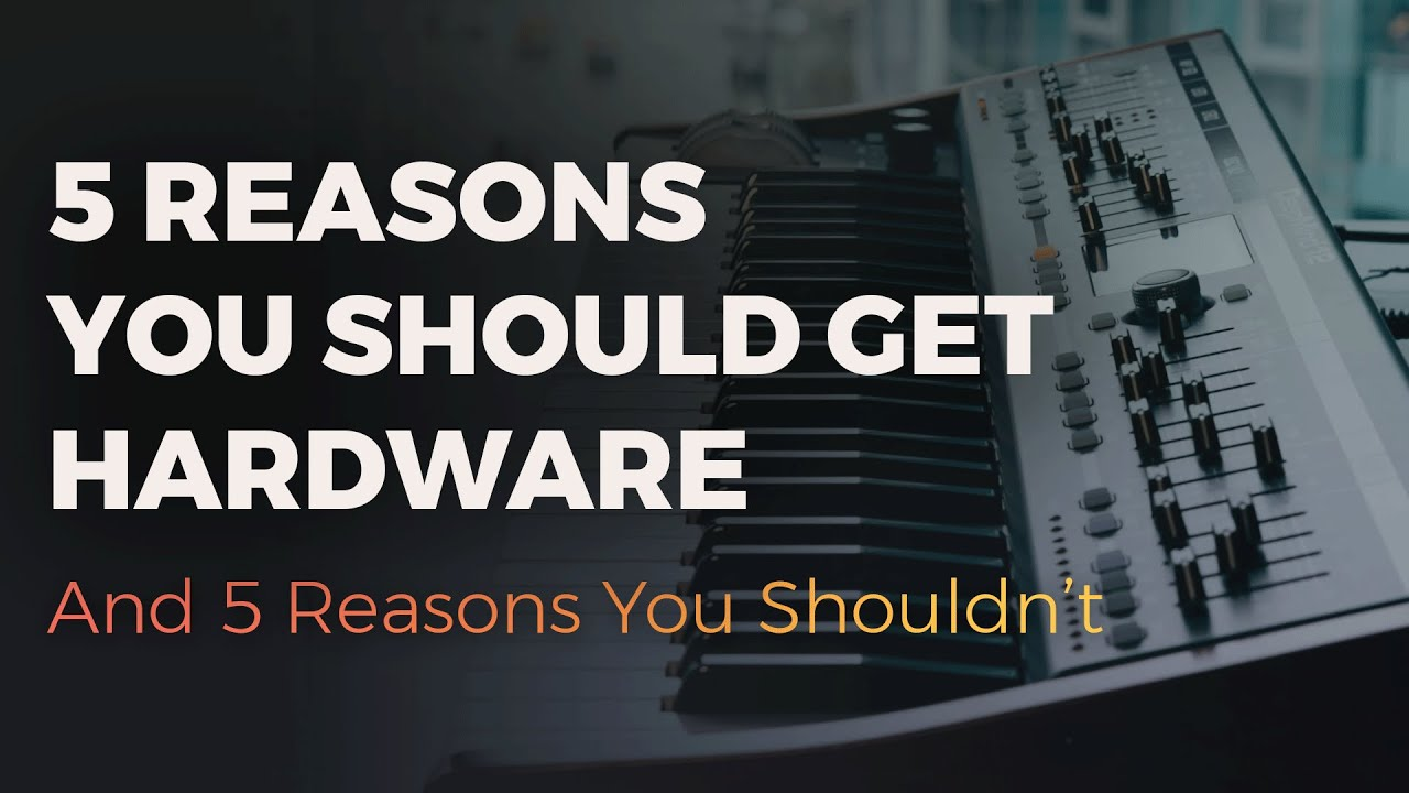 5 Reasons You Should Get A Hardware Synth 🎹 (And 5 Reasons You Shouldn't)