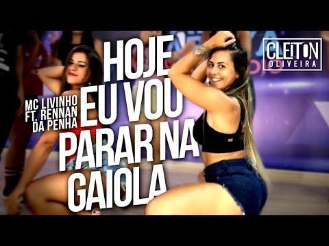 Hoje Eu Vou Parar na Gaiola - MC Livinho ft. Rennan da Penha ( COREOGRAFIA ) IG: @CLEITONRIOSWAG
