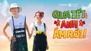 HỒNG THANH - QUA TẾT ANH ẤM RỒI (#QTAAR) || OFFICIAL MV
