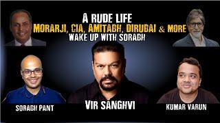 """RUDE"" Vir Sanghvi is Back!   Kumar Varun @Random Chikibum   Wake Up With Sorabh  "