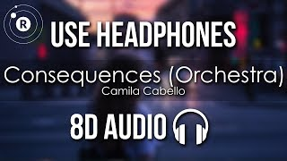 Camila Cabello - Consequences (Orchestra) 8D AUDIO