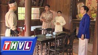 THVL | Chuyện xưa tích cũ – Tập 78[1]: Quan huyện cho mời Tí Đô lên phủ trò chuyện với Nguyên Khang
