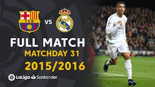 FC Barcelona vs Real Madrid (1-2) J31 2015/2016 - FULL MATCH