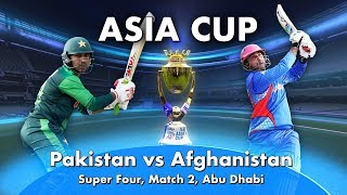 Pakistan vs Afghanistan Asia Cup 2018 Full Highlights, Pakistan vs Afghanistan Super Four Match 2