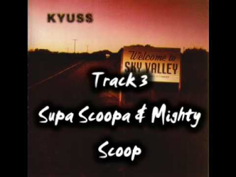 Kyuss - Supa Scoopa & Mighty Scoop
