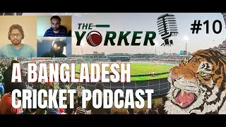 🏏THE  YORKER *A Bangladesh Cricket Podcast* BD vs SL MATCH REVIEW ASIA CUP
