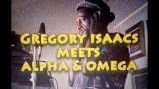 Alpha And Omega - Gregory Isaacs meets Alpha And Omega