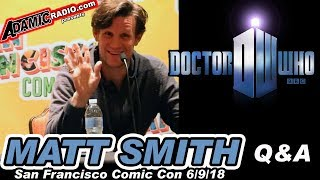 Doctor Who Matt Smith Q & A from San Francisco Comic Con 6/9/18