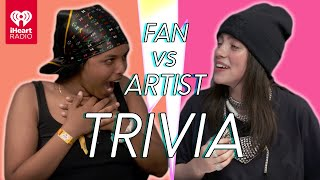 Billie Eilish Goes Head to Head With Her Biggest Fan! | Fan Vs Artist Trivia