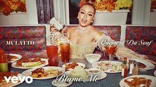 Mulatto - Blame Me (Audio)