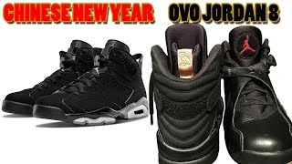 Air Jordan 6 CHINESE NEW YEAR, OVO Jordan 8 BLACK Releasing 2018 and More