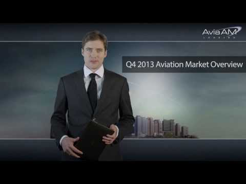 Q4 2013 Aviation Market Overview by AviaAM Leasing