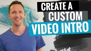 How to Make a Video Intro for YouTube (Full Tutorial!)