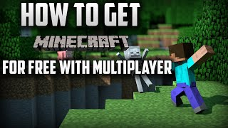 How To Get MINECRAFT For FREE With MULTIPLAYER! (PC) (2016)