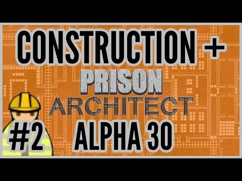 First Foundations = Construction + Prison Architect [Alpha 30] #2