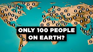 What If Only 100 People Existed on Earth?