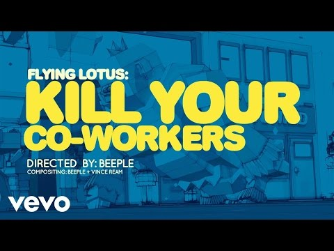 Flying Lotus - Kill Your Co-Workers