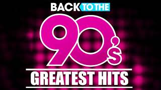 Back To The 90s - 90s Greatest Hits Album - 90s Music Hits - Best Songs Of The 1990s