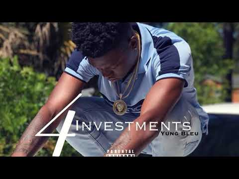 Yung Bleu - Investments 4 (Full Mixtape)