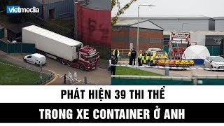 Phát hiện 39 thi thể trong xe container tại Anh