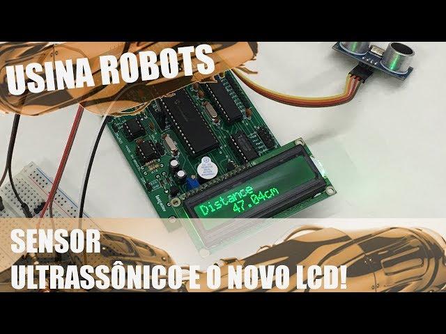 SENSOR DE ULTRASSOM E O NOVO LCD! | Usina Robots US-2 #085