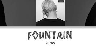 JooYoung (주영) - Fountain Lyrics [Han| Rom| Eng]
