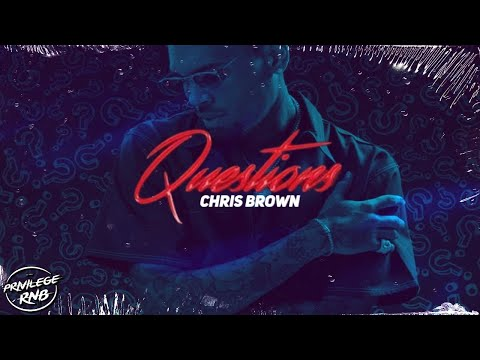 Chris Brown - Questions (Lyrics)