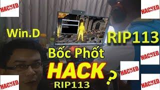 Win.D bắt gặp RIP113 HACK khi LIVE STREAM trực tiếp tại nhà RIP113