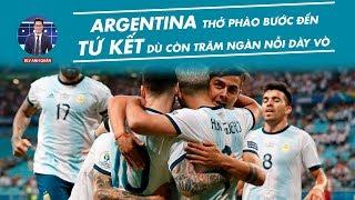 ARGENTINA BƯỚC VÀO TỨ KẾT VỚI TRĂM NGÀN NỖI LO TẠI COPA AMERICA
