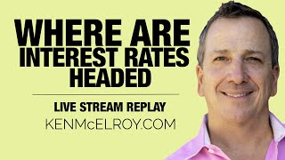 Where are Interest Rates Going? - Ken McElroy LIVE!