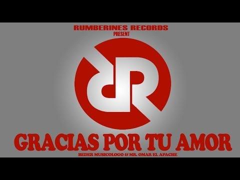 GRACIAS POR TU AMOR - BEDER MUSICOLOGO & MR. OMAR EL APACHE