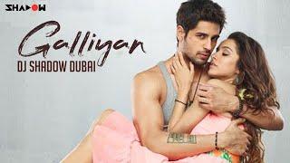 Galliyan Remix – DJ Shadow Dubai Hindi Video Download New Video HD