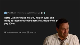 Notre Dame Fire Hits 300 Million Euros And Bernard Arnault Offers To Pay 200m (r/AskReddit)
