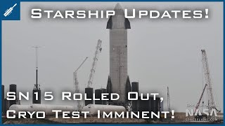 Starship SN15 Rolled Out, Cryo Test Imminent! SpaceX Starship Updates! TheSpaceXShow